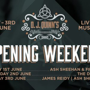 D.J. Quinn's is opening its doors on Friday, 1st June!