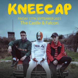 Kneecap (Live at The Castle & Falcon)